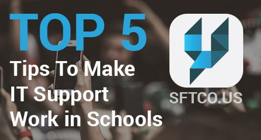 Top 5 Tips To Make IT Support Work in Schools