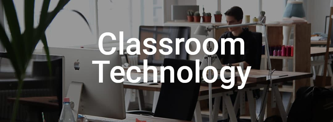 Technology In The Classroom: Which Devices Are Right For Me?